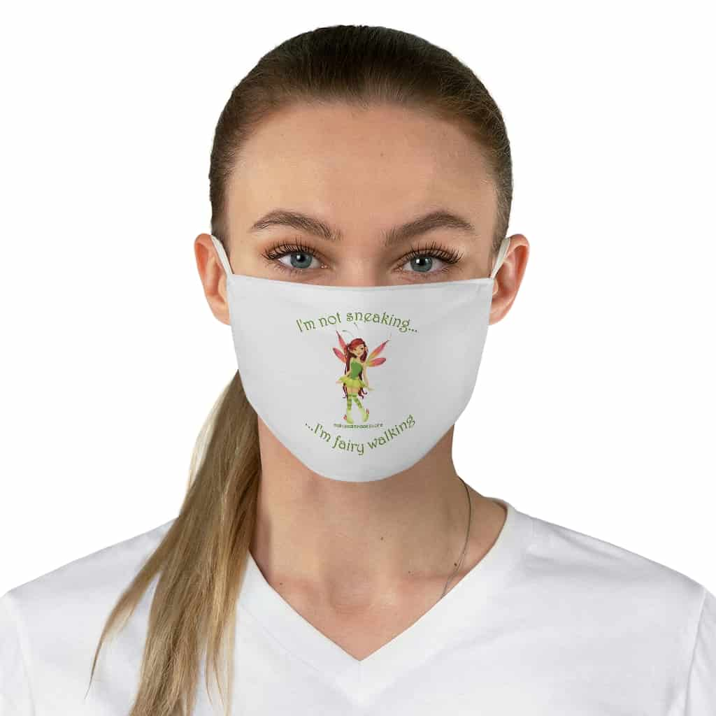 """I'm Not Sneaking I'm Fairy Walking"" Fabric Face Mask"