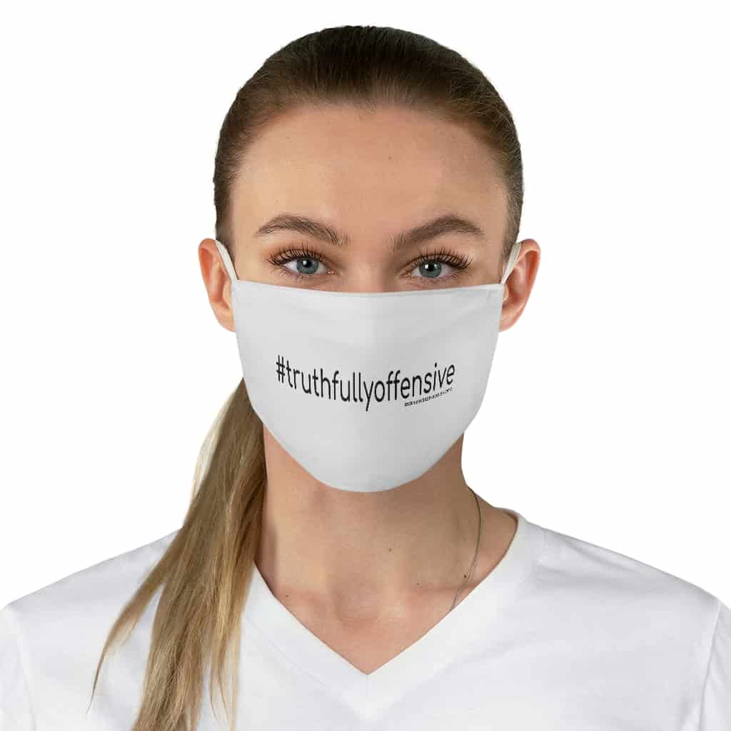 #truthfullyoffensive Fabric Face Mask