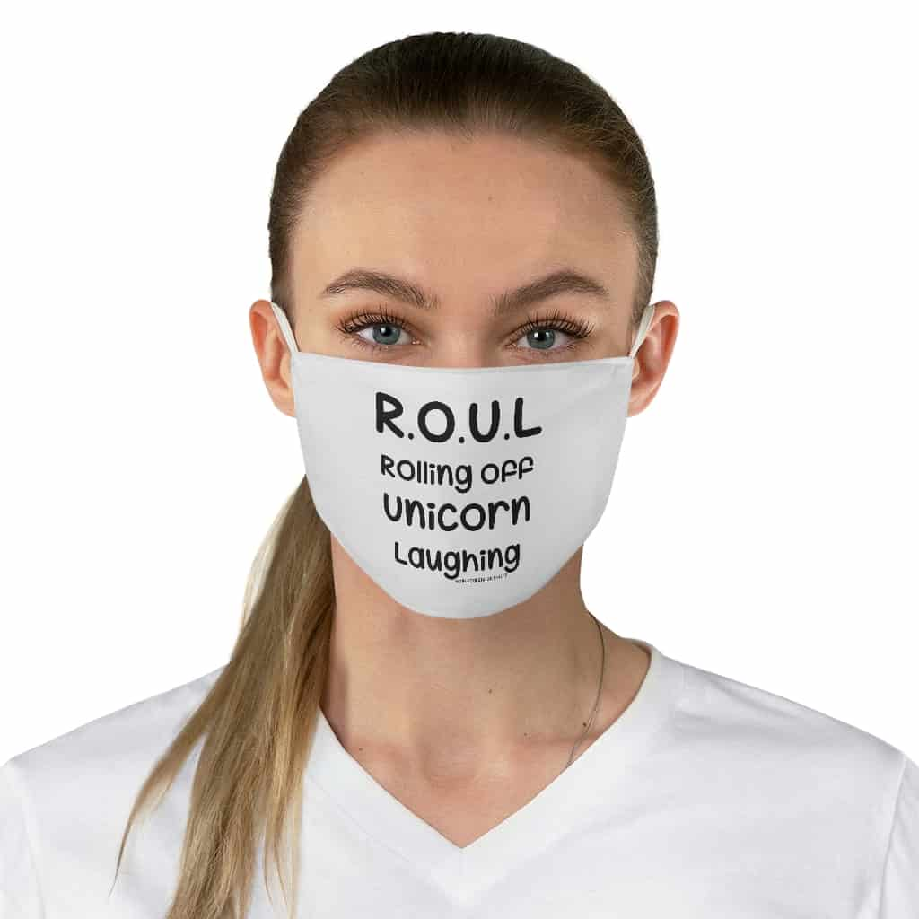 """R.O.U.L Rolling Off Unicorn Laughing"" Fabric Face Mask"